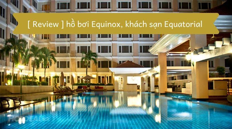 hồ bơi khách sạn Equatorial